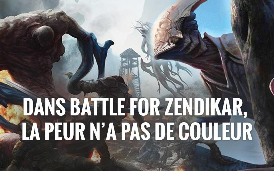 battle for zendikar la peur n'a pas de couleur