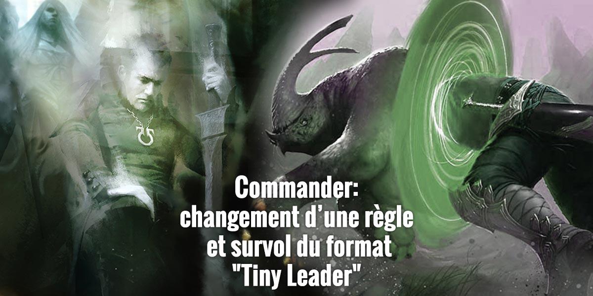 Commander: Changement d'une règle et survol du format Tiny Leader