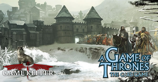 Game of Thrones LCG @ Game Keeper Verdun | Montréal | Québec | Canada