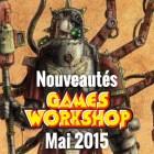 Nouveautés Games Workshop mai 2015
