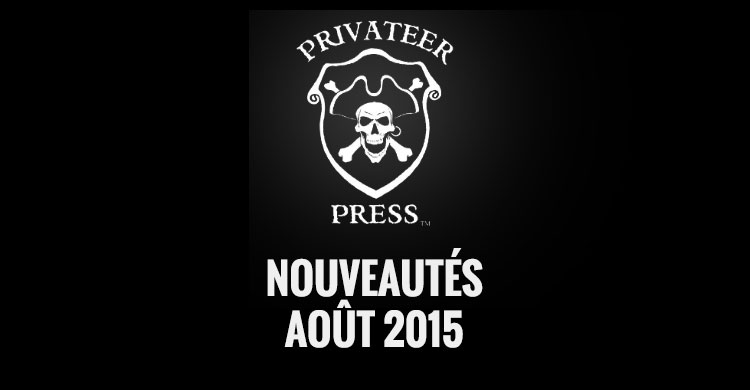 privateer press aout 2015