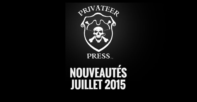 privateer press juillet 2015